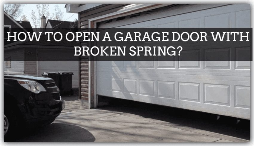 How to Open a Garage Door with a Broken Spring?